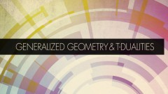 20160509-General_Geometry_and_T-Dualities_WEB_BANNER